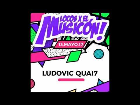 Ludovic Quai7 - Locos Por El Musicon 2017 - Zul (Promo)