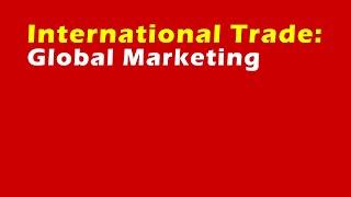 International Trade: Global Marketing