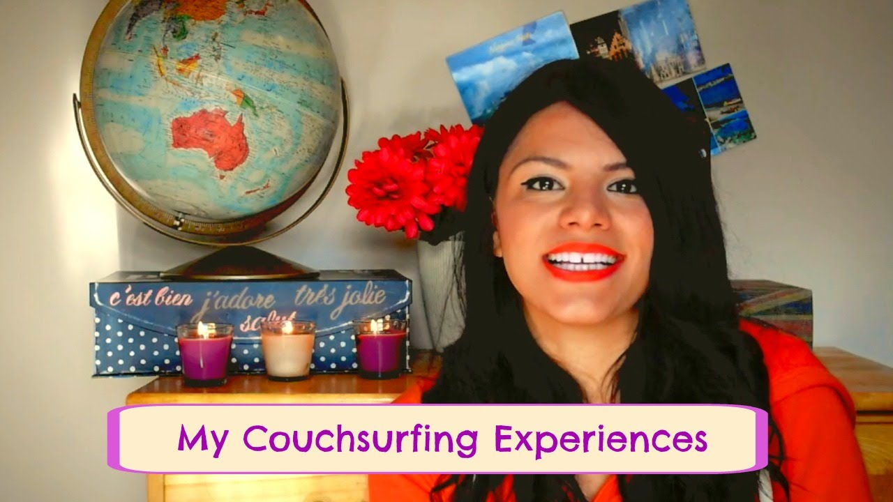 my view on couchsurfing I view it as a microcosm i have done 90% of my couchsurfing alone couchsurfing for solo women travelers, good or bad 96.