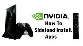 NVIDIA SHIELD TV How To Sideload Install Any App