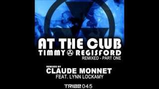 [lyrics] Tommy Regisford feat. Lynn Lockamy - At The Club (Claude Monnet Remix)