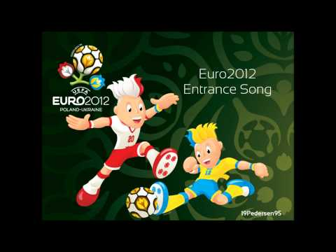 Euro 2012 - Full Entrance Song