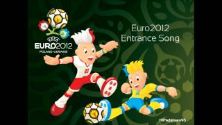 Euro 2012 - Full Entrance Song