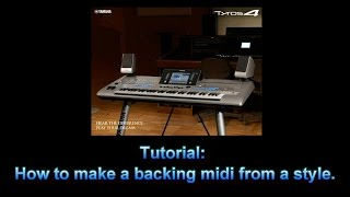 How to make midi backing from a style - Yamaha Tyros 4.