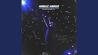 Miracle Worker (feat. Rich Tolbert Jr.)