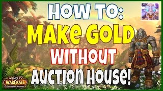 The Best Ways To Make Raw Gold in Warlords of Draenor - WoW WoD Gold Guide