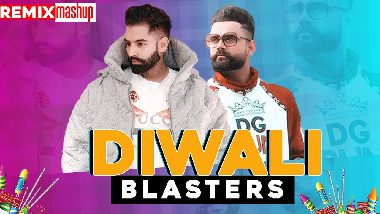 Diwali Blaster (Mashup) | Parmish Verma | Amrit Maan | Latest Punjabi Song 2019