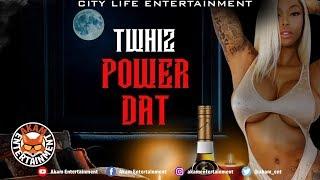 Twhiz - Power Dat [Dark Thoughts Riddim] September 2019