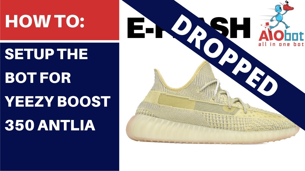 AIO Bot V2 Shopify - How to setup the bot for Yeezy Boost 350 Antilia by  Another Nike Bot