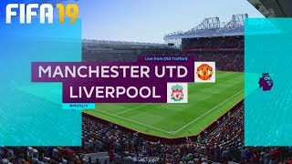 FIFA 19 - Manchester United vs. Liverpool @ Old Trafford