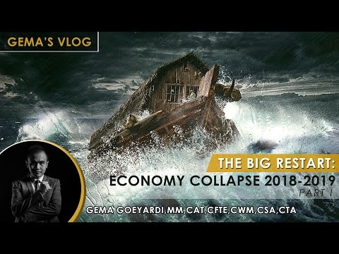 The Big Restart: Economy Collapse 2018-2019 (Part 1)