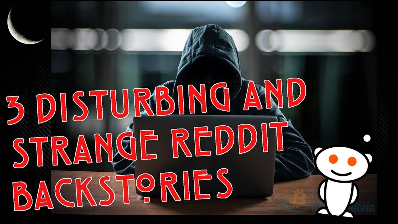 3 Reddit Posts with Disturbing & Strange Backstories