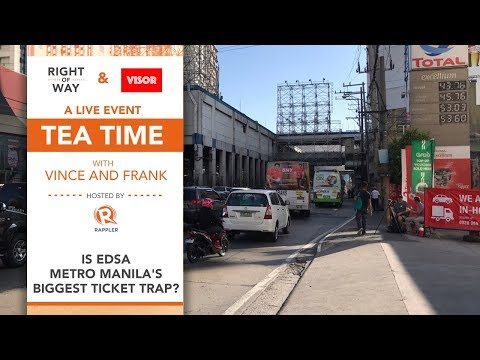 Tea Time with Vince and Frank: Is EDSA Metro Manila's biggest ticket trap?
