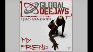 Global Deejays feat.  Ida Corr - My Friend