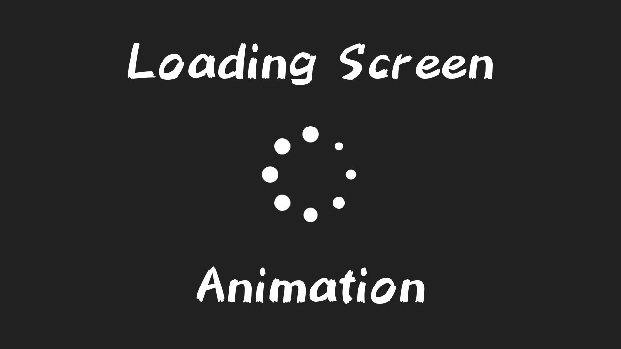 Loading Screen Animation without GIF