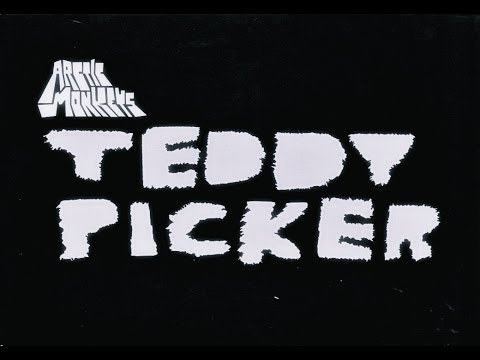 Arctic Monleys- Teddy Picker (Lyrics)