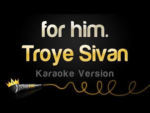 Troye Sivan - for him. (Karaoke Version)