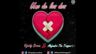 Video Yojeidy Brown ❌ Alejandro The Trapper 🔋⚡️ - Uno De Los Dos download MP3, 3GP, MP4, WEBM, AVI, FLV Oktober 2018