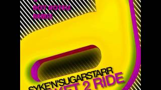 Syke N Sugarstarr -- Ticket 2 Ride (Andrey Exx & Hot Hotels Remix)
