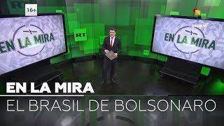 El Brasil de Bolsonaro: 'En La Mira' de RT y TeleSUR