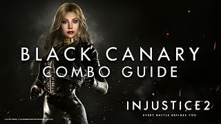 Injustice 2 - Black Canary - Combo Guide