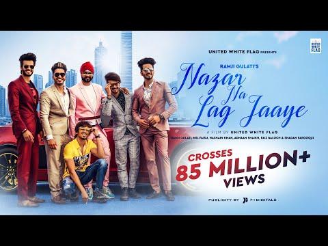 Nazar Na Lag Jaye | Ramji Gulati, Mr Faisu, Hasnain, Adnaan, Faiz, Saddu, Team07 | United White Flag