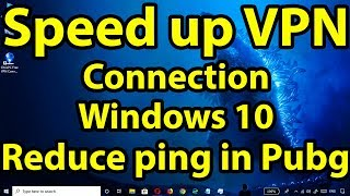 Stop VPN connection from slowing down internet on Windows 10 || Speed up your VPN Connection
