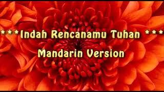 Indah RencanaMu Tuhan versi mandarin