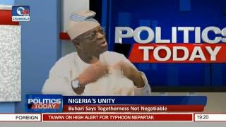 Politics Today: Dissecting Buhari's Comment On Nigeria's Unity Pt 1
