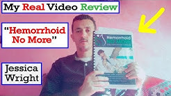 My Real Review of Hemorrhoid No More by Jessica Wright.