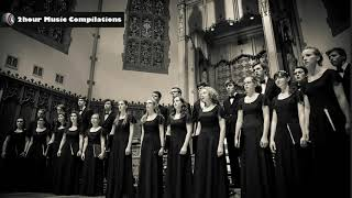 Choral - A two hour long compilation