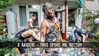 X Raiders - Thus Spoke Mr. Rectum