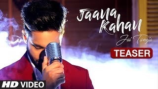 "Jai Taneja ""Jaana Kahan"" Latest Song Teaser | Feat. Elena Liman"