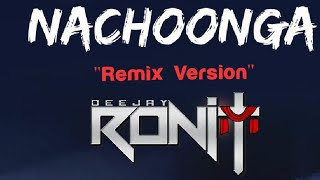 Nachoonga - Sheldon Bangera (Dj Ronit Dance Mix) HD