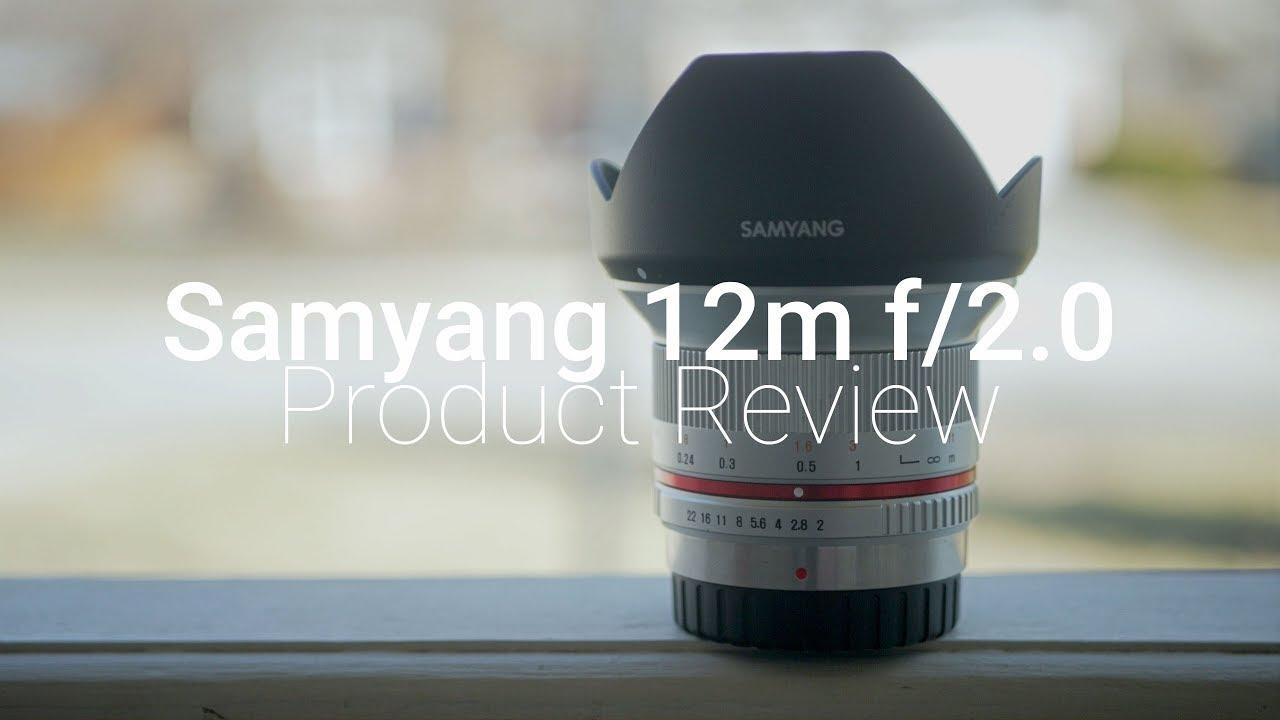Samyang 12mm f/2 0 MFT Lens Review