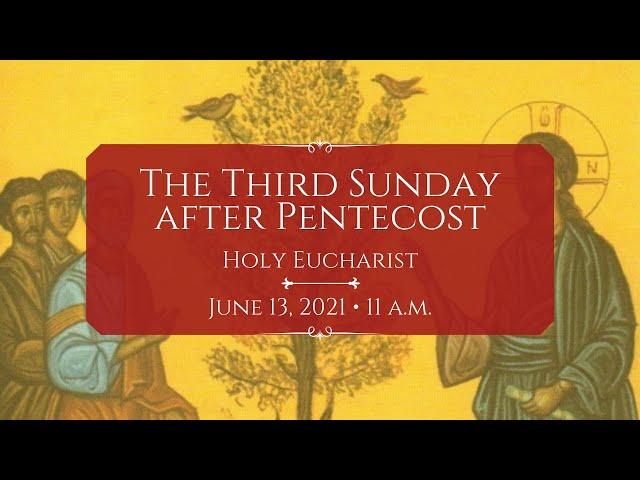 6/13/21: 11 a.m.   The Third Sunday after Pentecost at Saint Paul's Episcopal Church, Chestnut Hill