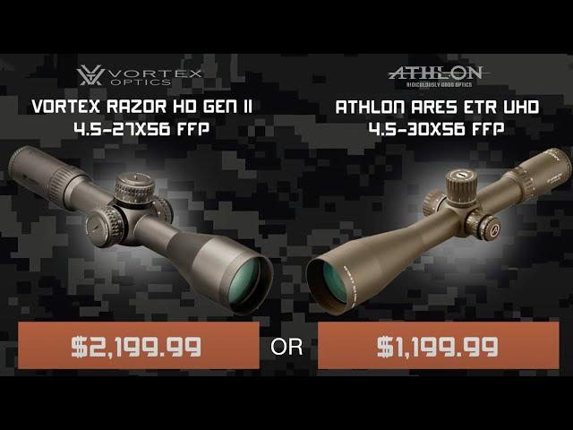 Athlon Optics Ares ETR UHD vs. Vortex Razor GEN II