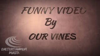 Our Vines New Videos Best Funny Video   Pashto Funny 2017