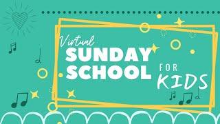 Virtual Sunday School for Kids 10-18-2020