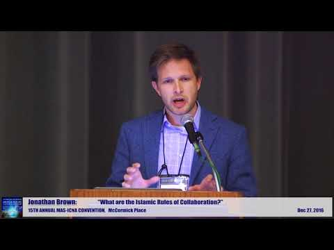 Dr. Jonathan AC Brown - What are the Islamic Rules of Collaboration? 2016 MAS ICNA Convention