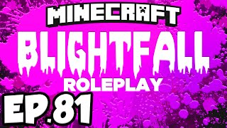 Blightfall: Minecraft Modded Adventure Ep.81 - CAPTURING A HUNGRY NODE!!! (Modded Roleplay)