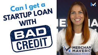 Don't Let Bad Credit Stop You From Getting A Startup Loan | Small Business Loans