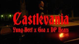 YUNG BEEF, GOA & DP BEATS - CASTLEVANIA (VIDEO OFICIAL)