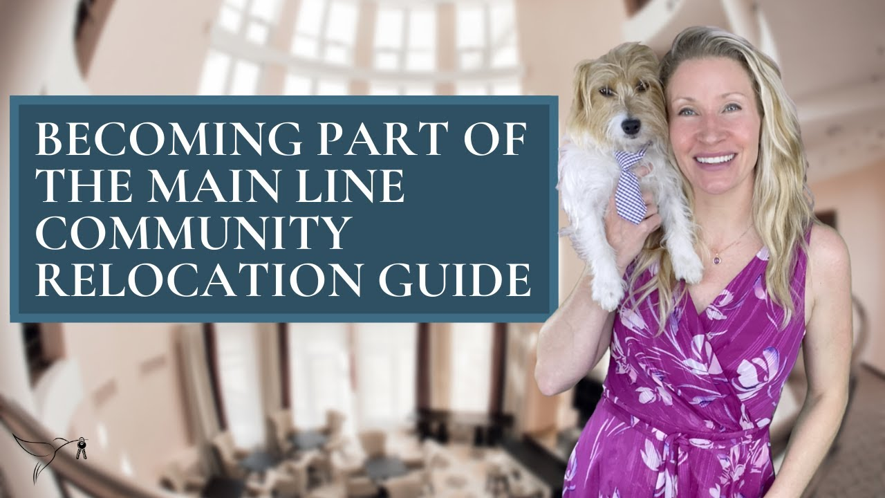 🚚🏡 Moving to The Main Line? Relocation Guide with Kimmy Rolph Real Estate