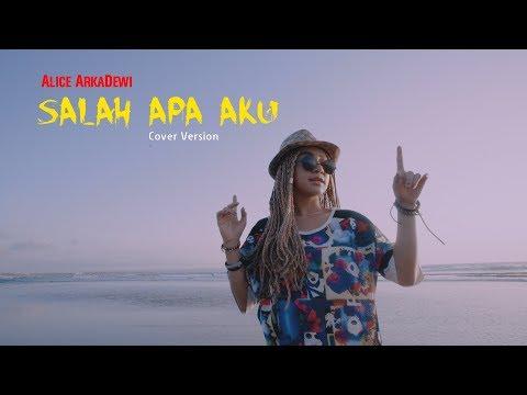 SALAH APA AKU - ILIR7 Cover By Alice Arkadewi DJ REMIX Version ( ENTAH APA YG MERASUKIMU )