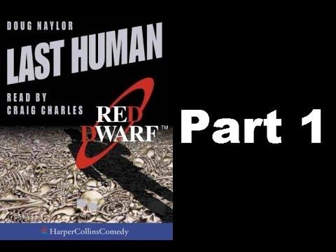 Last human - Part 1 - (Read by Craig Charles)
