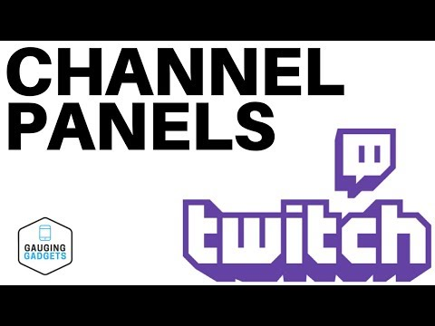 How To Edit Twitch Channel Panels - Twitch Setup Tutorial
