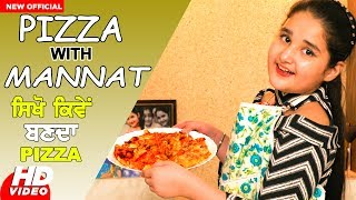 How To Make Pizza With Easy Steps  || Pizza Girl Chef- Mannat || Latest Food Video 2018