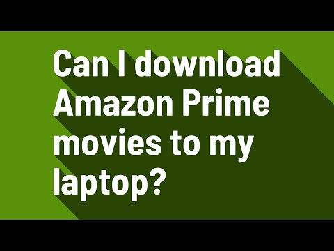 Can I Download Amazon Prime Movies To My Laptop?