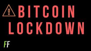 ✅ BITCOIN LOCKDOWN?!!